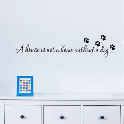 A house is not home without a dog Wall stickers decals