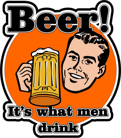 Beer It's What Men Drink / Dad / Husband kitchen garage decal wall art sticker gift