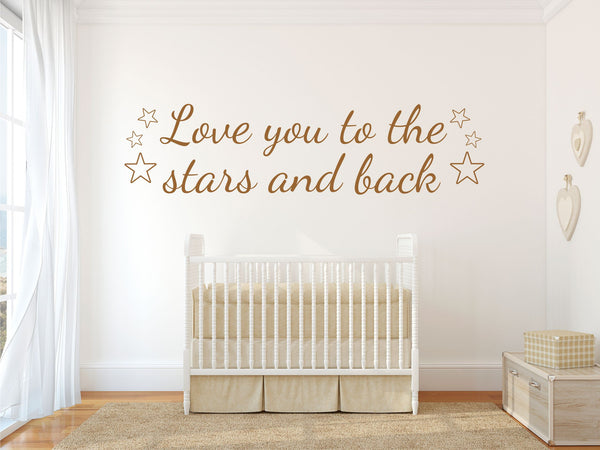 LOVE YOU TO THE STARS AND BACK NURSERY WALL STICKER