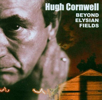 HUGH CORNWELL Beyond Elysian Fields