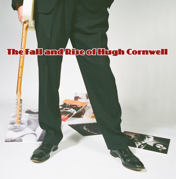 HUGH CORNWELL The Fall And Rise Of Hugh Cornwell