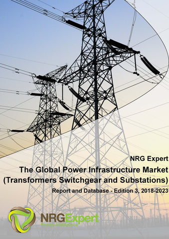 The Global Power Infrastructure Market (Transformers, Switchgear & Substations) Report and Database - Edition 3, 2019