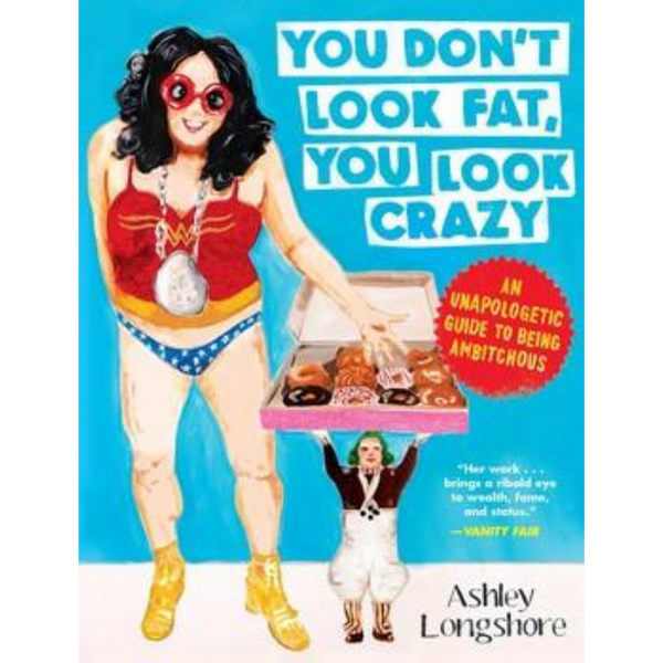 My Book!! You Don't Look Fat, You Look Crazy