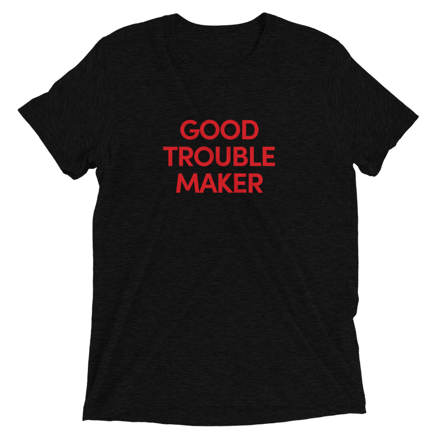 Good Trouble Maker