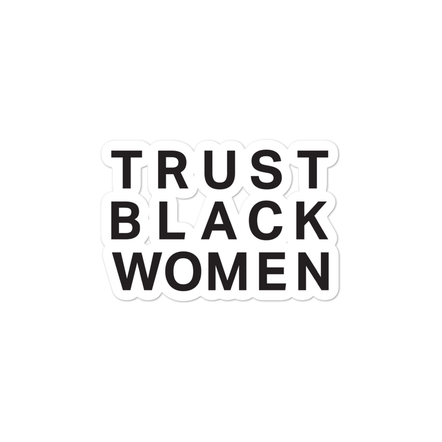 Trust Black Women Sticker - Black Culture Sticker - 3x3 | District of Clothing - Black Women Empowerment Shirts & Hats | Woman Owned Business