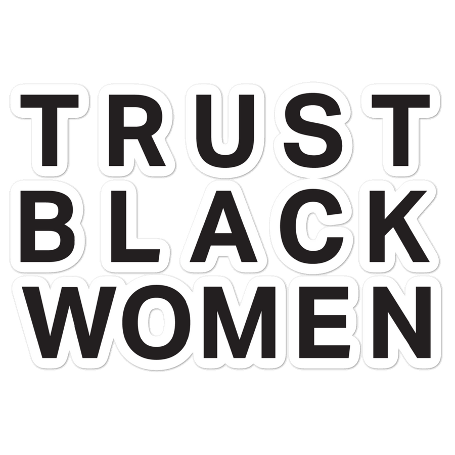 Trust Black Women Sticker - Pro Black Sticker - 5.5x5.5 | District of Clothing - Motivational African American Clothing | Black Woman Owned Company
