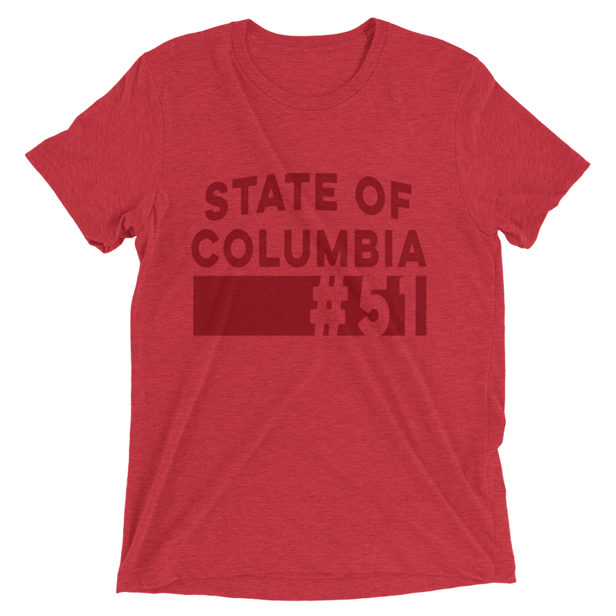 State of Columbia T-Shirt Washington D.C. Themed - Red Triblend | District of Clothing - DC Statehood Apparel | Woman Owned Business