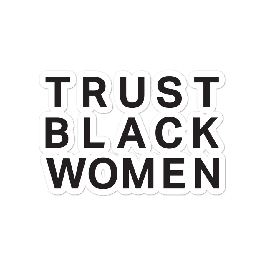 Trust Black Women Sticker - Black Pride Sticker - 4x4 | District of Clothing - Black Women Inspirational Apparel | Black Owned Business