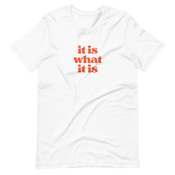 it is what it is - Fashion Inspirational Quotes - XS | District of Clothing - Inspiration Apparel | Black Owned Business