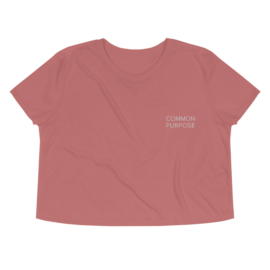 Common Purpose Crop - Inspirational Sayings Crop Top - Mauve | District of Clothing - Inspire Clothing | Woman Owned Business