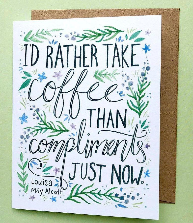 She Said It. Blank Card - I'd Rather Take Coffee...