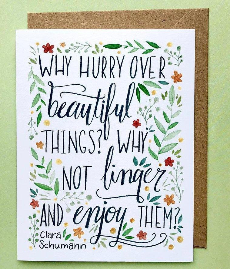 She Said It. Blank Card - Why Hurry Over Beautiful Things?