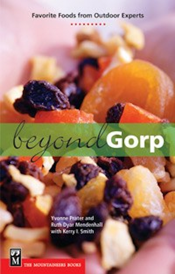 Beyond Gorp, Favorite Foods From Outdoor Experts Paperback