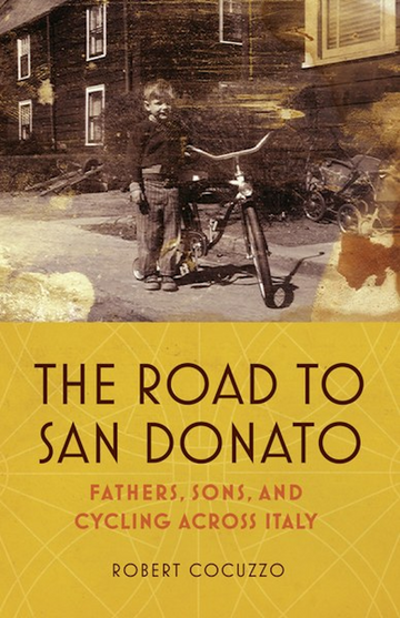 The Road To San Donato: Fathers, Sons and Cycling Across Italy