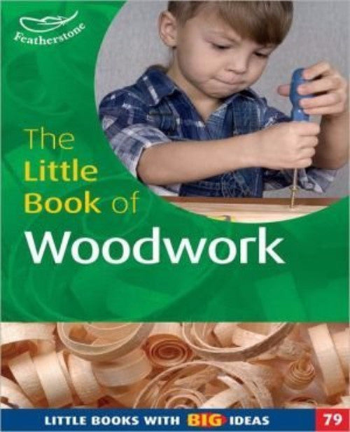 The Little Book of Woodworking