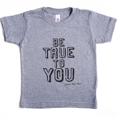 BE TRUE TO YOU KIDS GRAPHIC T-SHIRT BY EVERYKIND