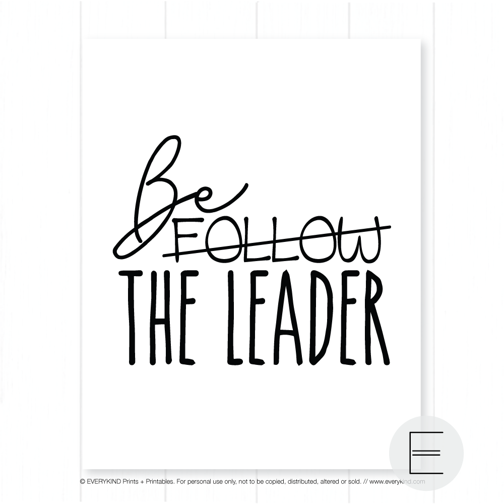BE THE LEADER PRINT