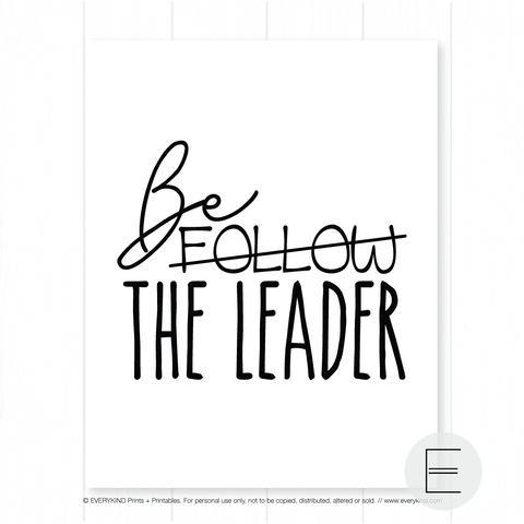 BE THE LEADER PRINT BY EVERYKIND
