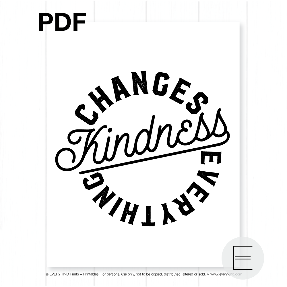 KINDNESS CHANGES EVERYTHING PRINTABLE