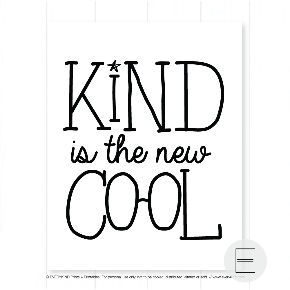KIND IS THE NEW COOL PRINT
