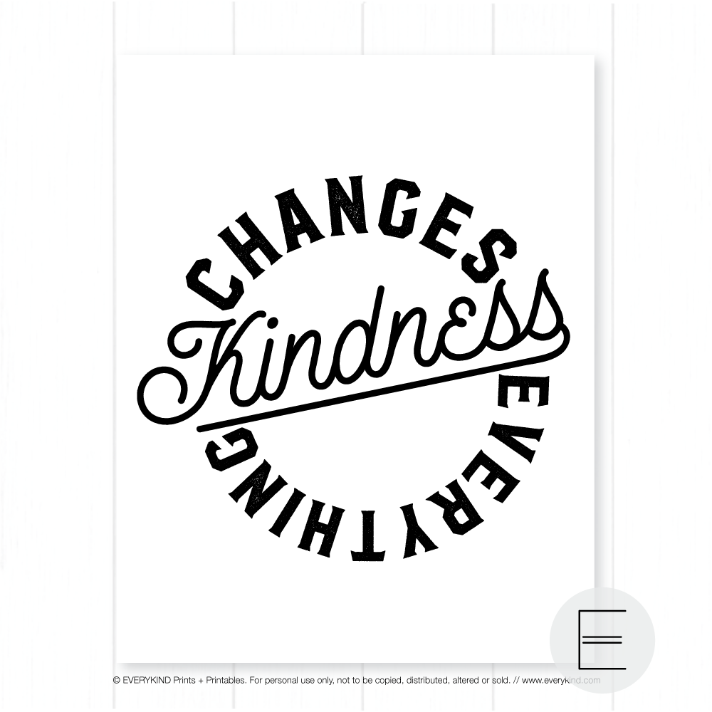 KINDNESS CHANGES EVERYTHING PRINT BY EVERYKIND