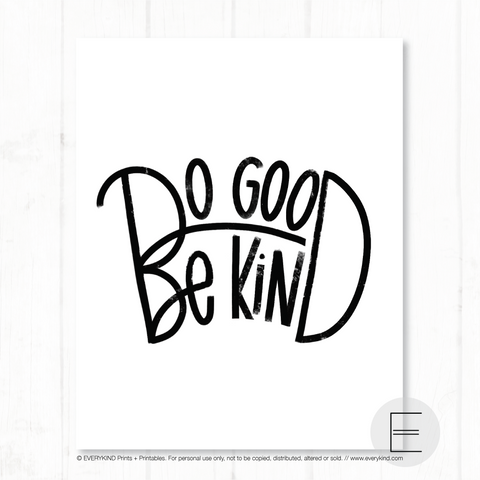DO GOOD BE KIND PRINT BY EVERYKIND