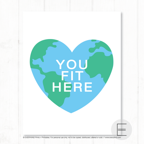 YOU FIT HERE (HEART GLOBE) PRINT