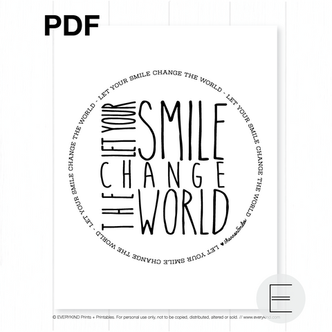 LET YOUR SMILE CHANGE THE WORLD PRINTABLE BY EVERYKIND