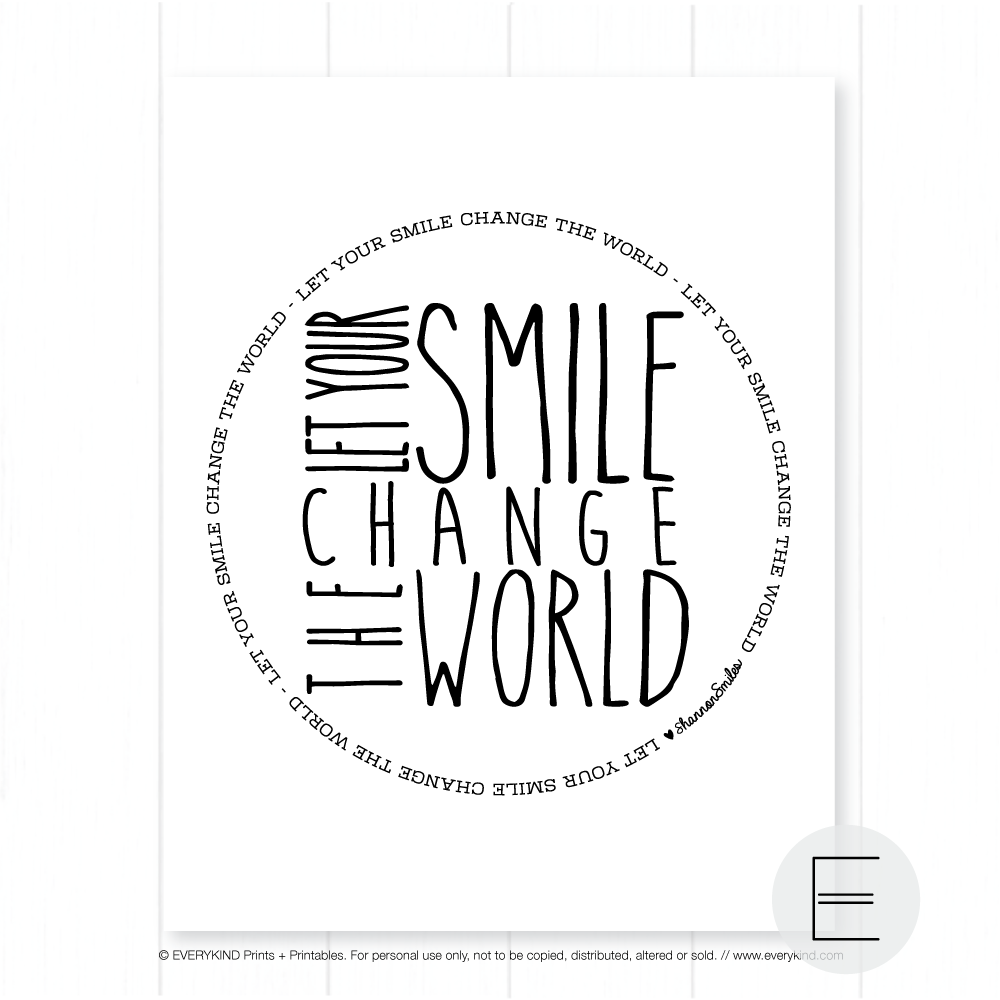 LET YOUR SMILE CHNAGE THE WORLD PRINT BY EVERYKIND