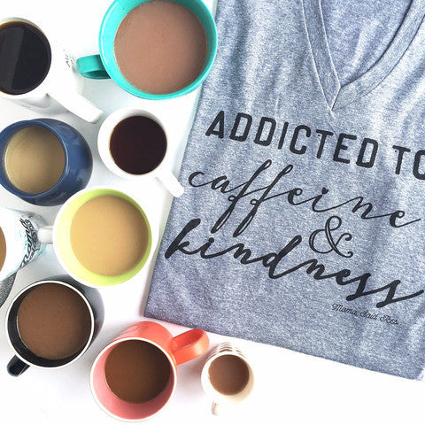 Addicted to Caffeine and Kindness Adult Graphic Tee by EVERYKIND
