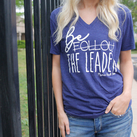 BE THE LEADER ADULT T-SHIRT