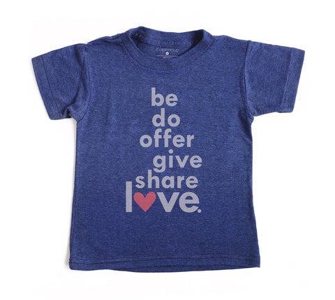 BE DO OFFER GIVE SHARE LOVE KIDS T-SHIRT