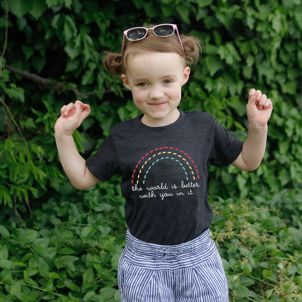 THE WORLD IS BETTER WITH YOU IN IT KID T-SHIRT