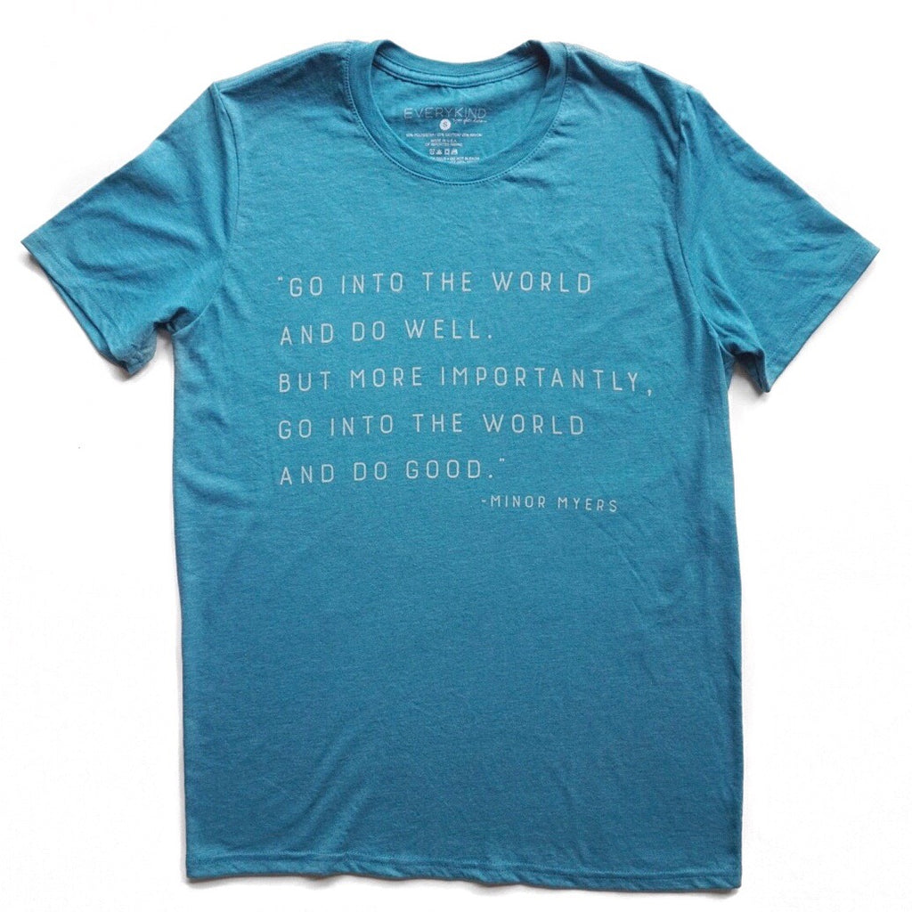 GO INTO THE WORLD AND DO WELL ADULT GRAPHIC T-SHIRT BY EVERYKIND