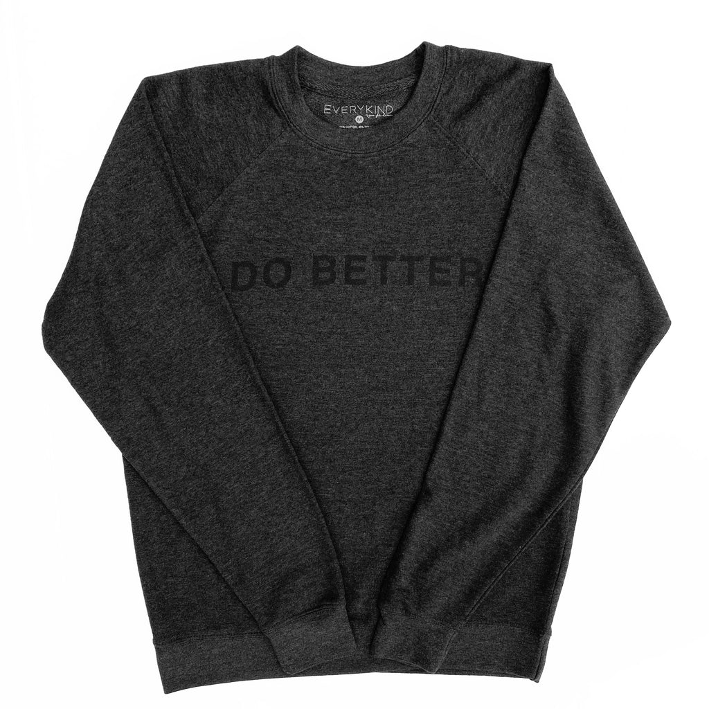 DO BETTER ADULT SWEATSHIRT