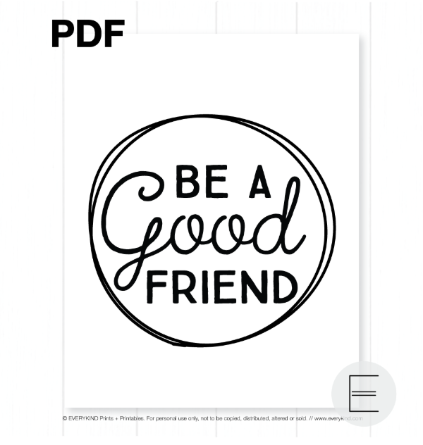 Be a good friend printable by EVERYKIND
