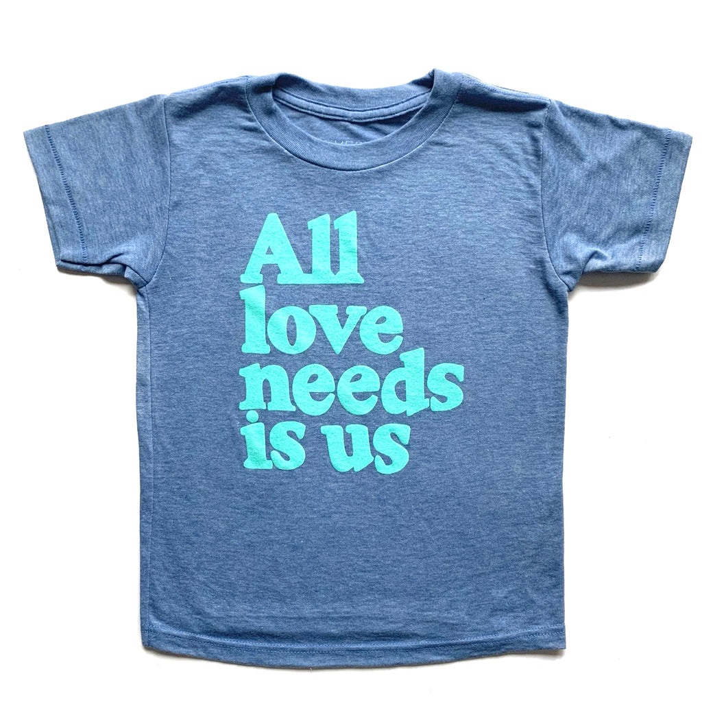 ALL LOVE NEEDS IS US KID T-SHIRT