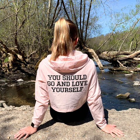 YOU SHOULD GO AND LOVE YOURSELF ADULT WINDBREAKER (CROP VERSION)