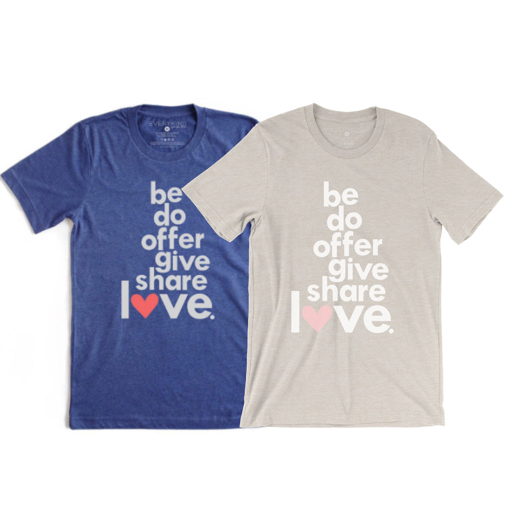 BE DO OFFER GIVE SHARE LOVE HEART ADULT T-SHIRT