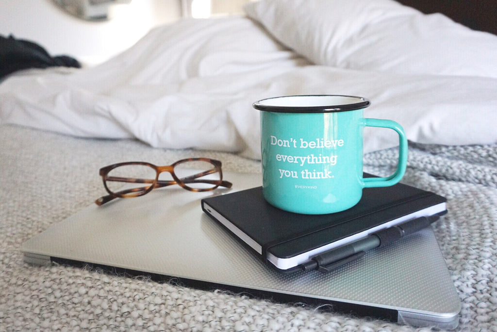 Don't Believe Everything You Think Coffee Mug by EVERYKIND