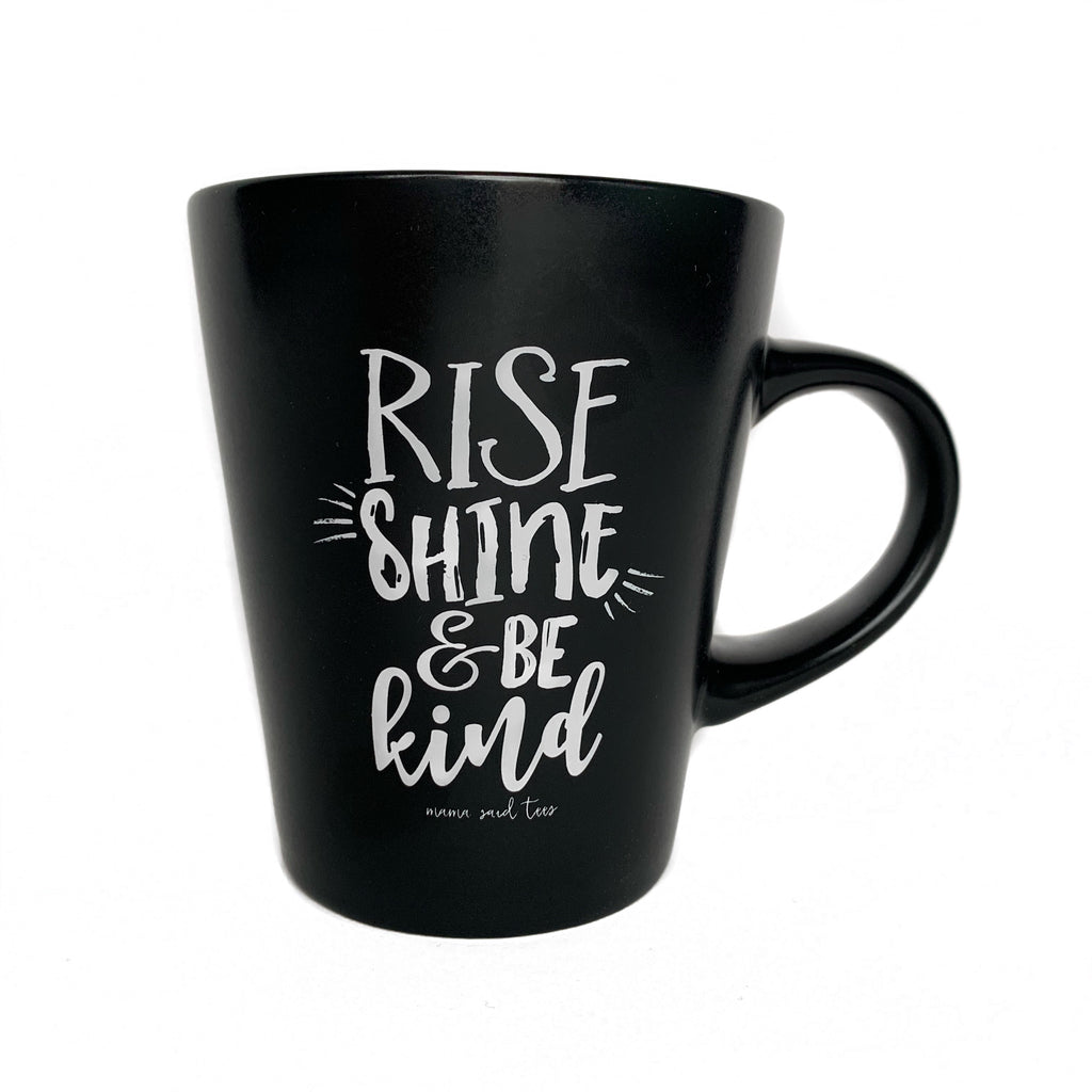 RISE SHINE & BE KIND COFFEE MUG