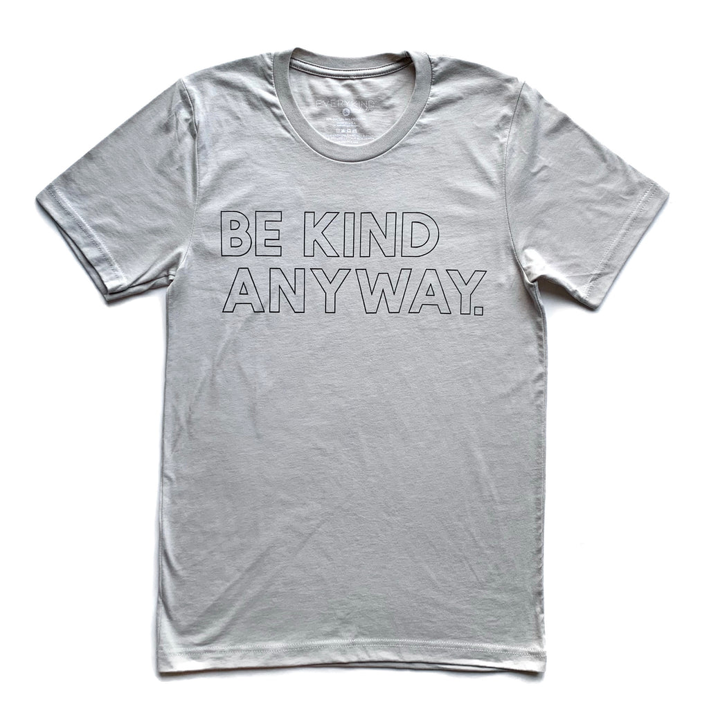BE KIND ANYWAY ADULT T-SHIRT