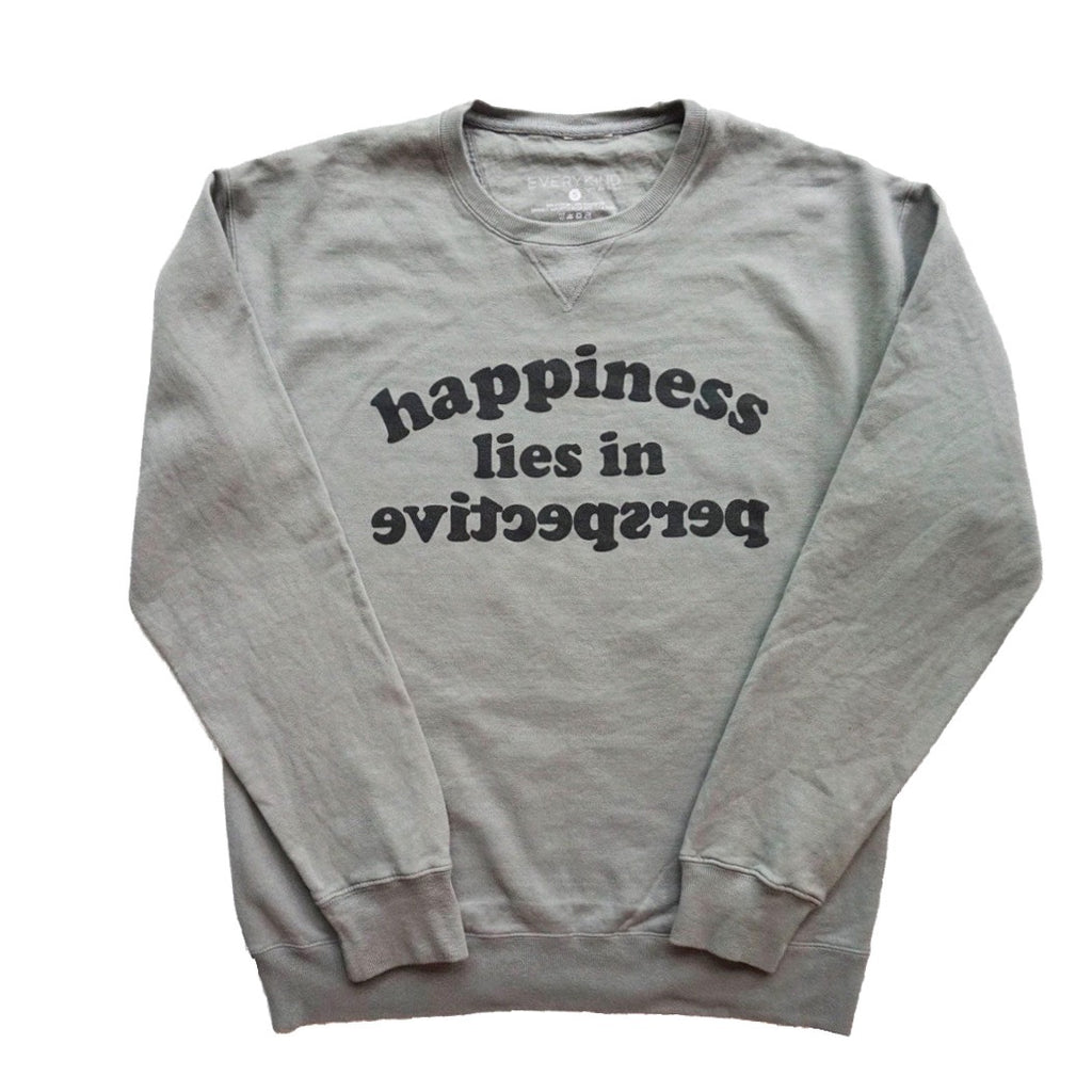HAPPINESS LIES IN PERSPECTIVE SWEATSHIRT