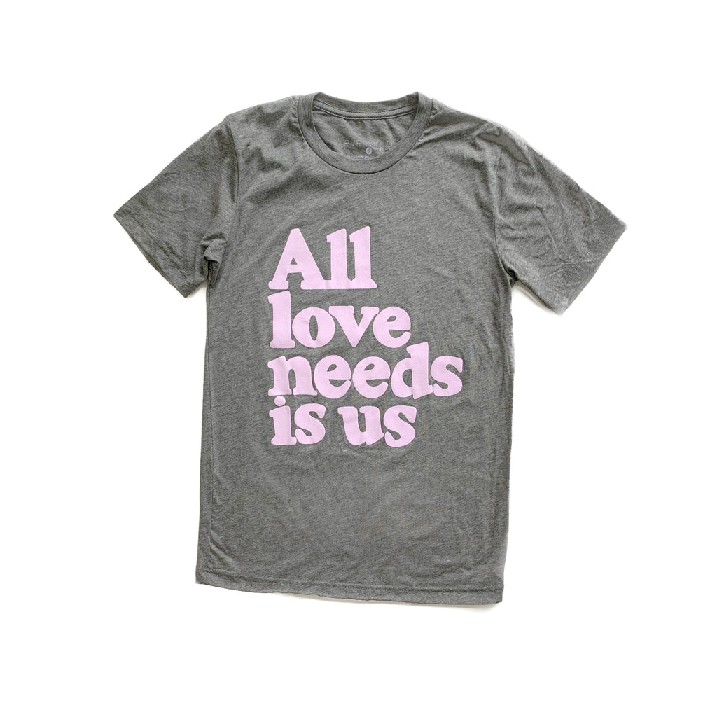 ALL LOVE NEEDS IS US ADULT T-SHIRT