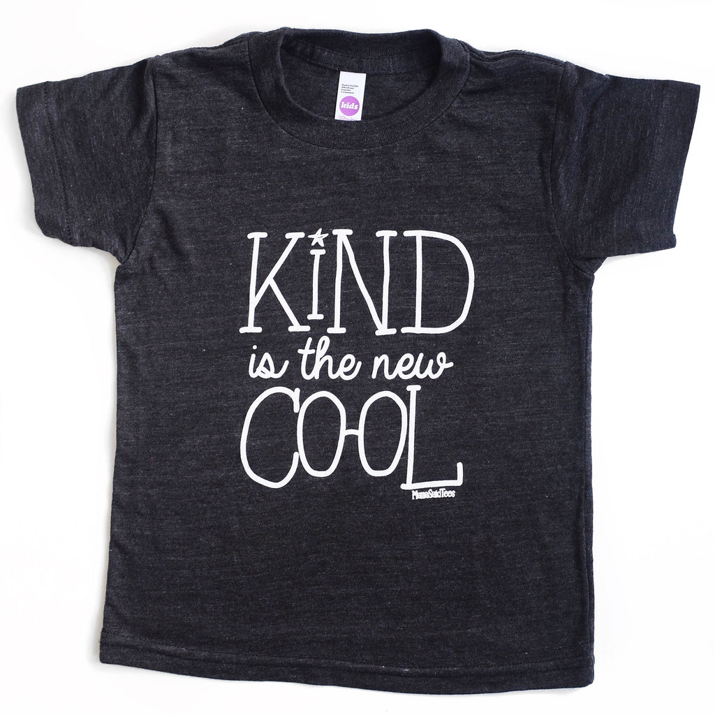 KIND IS THE NEW COOL - Mama Said Tees