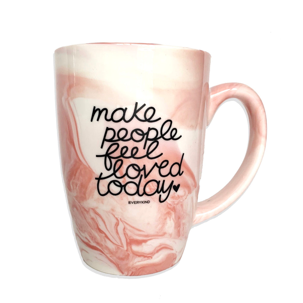 MAKE PEOPLE FEEL LOVED TODAY MUG