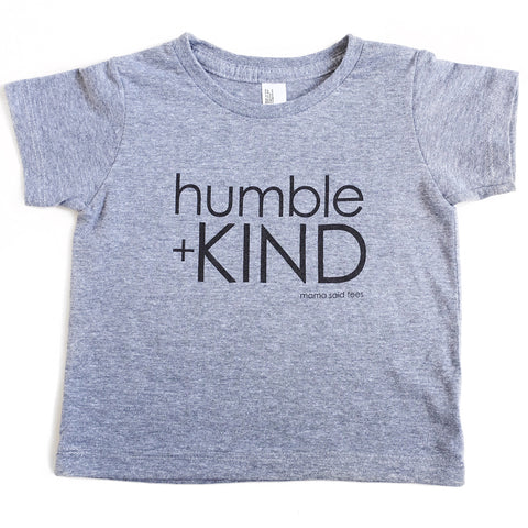 HUMBLE + KIND - Mama Said Tees