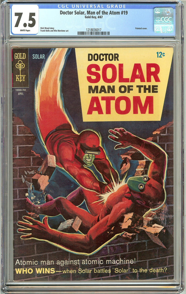 Doctor Solar, Man of the Atom (1967) #19 CGC 7.5 White Pages 1218036017