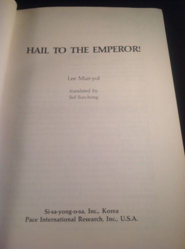 FIRST EDITION Hail to the Emperor! by Yi Mun-yol 1986
