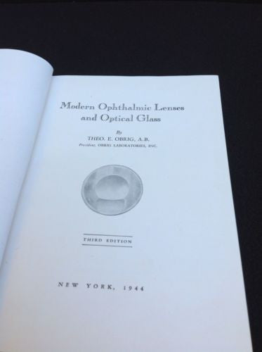 Modern Ophthalmic Lenses and Optical Glass by Theo A. Obrig 3rd Edition